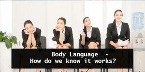 Body Language - How do we know it works?